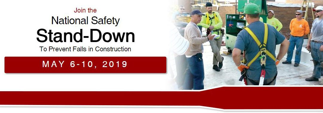 Stand-Down for Safety May 6-10, 2019